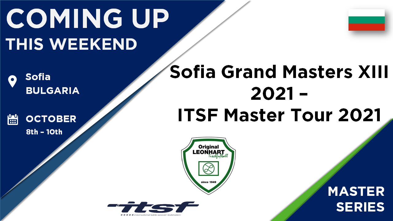 Coming Up this Weekend - Sofia Grand Masters XIII 2021 - ITSF Master Tour 2021